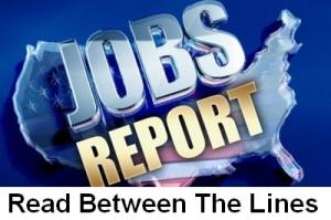 Jobs Report Read Between the Lines